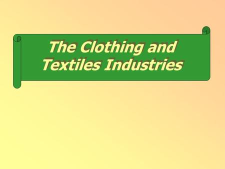 The Clothing and Textiles Industries. The Relevant Production Chain.
