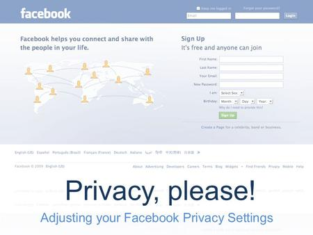 Adjusting your Facebook Privacy Settings Privacy, please!