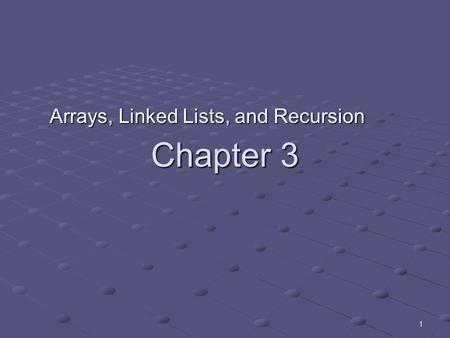1 Chapter 3 Arrays, Linked Lists, and Recursion. 2 Static vs. Dynamic Structures A static data structure has a fixed size This meaning is different than.