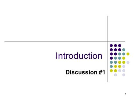 1 Introduction Discussion #1. 2 Reminder: Remember that what we want here is discussion, not just repetition of what the textbook or professor has said.
