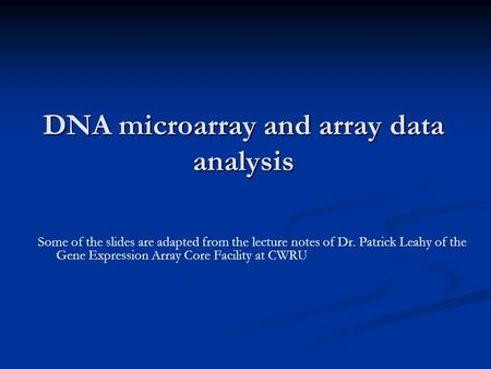 DNA microarray and array data analysis