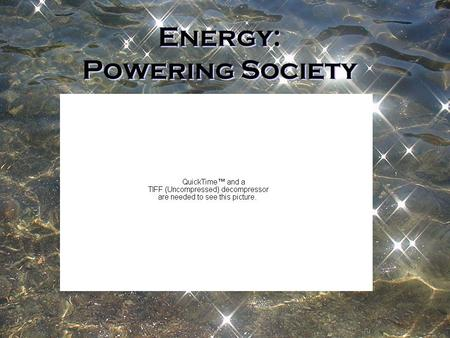 Energy: Powering Society Classification of Natural Resources by Availability Reserve - We know it exists and it can be extracted with existing technology.