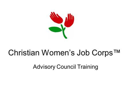 Christian Women's Job Corps™ Advisory Council Training.