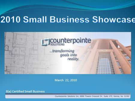 March 22, 2010 8(a) Certified Small Business. Company Overview  8(a), SDB Company  Provide Software Development, Program Management and ARCHIBUS Implementation.