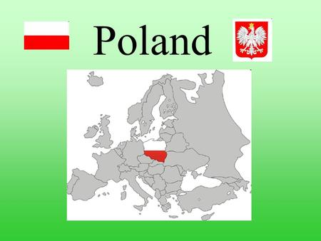 Poland. Everybody waits for holiday. It's time when we can meet with our friends and we can do things, which we can't do during the school year. The weather.