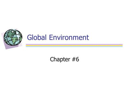 Global Environment Chapter #6.
