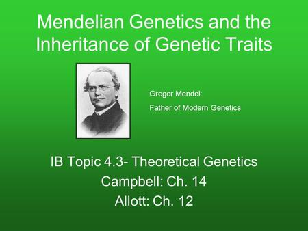 Mendelian Genetics <strong>and</strong> the Inheritance of Genetic Traits