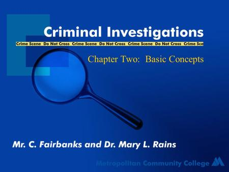 Chapter Two: Basic Concepts Crime Being the victim of crime is greater than: –being injured in an auto accident –burned by fire –or divorced.