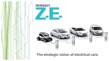 The strategic vision of electrical cars. THE CHALLENGE: SUSTAINABLE MOBILITY FOR ALL.
