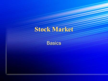 Stock Market BasicsBasics. 1. Proxy Allows you to have your vote at shareholder meetings without being present. Allows you to have your vote at shareholder.