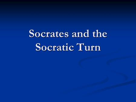 Socrates and the Socratic Turn