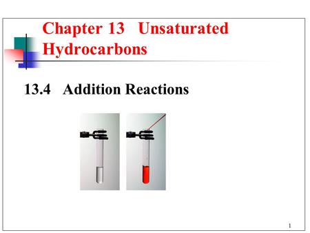 1 13.4 Addition Reactions Chapter 13 Unsaturated Hydrocarbons.