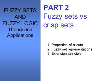 PART 2 Fuzzy sets vs crisp sets