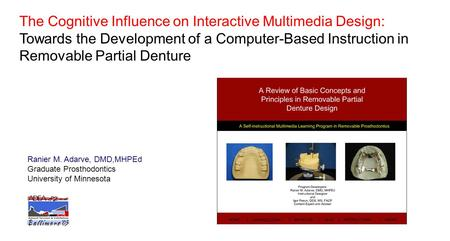 The Cognitive Influence on Interactive Multimedia Design: Towards the Development of a Computer-Based Instruction in Removable Partial Denture Ranier M.