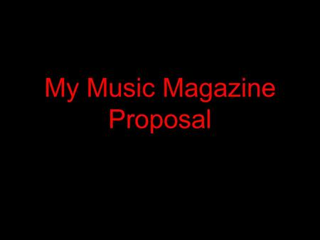My Music Magazine Proposal. Genre/sub Genre My main genre will be heavy metal and the sub genre metal core. I chose this genre because i am interested.