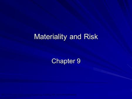 ©2010 Prentice Hall Business Publishing, Auditing 13/e, Arens/Elder/Beasley 9 - 1 Materiality and Risk Chapter 9.