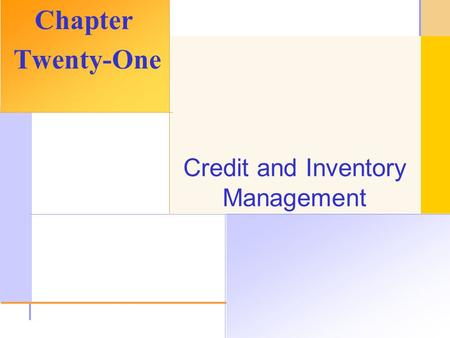© 2003 The McGraw-Hill Companies, Inc. All rights reserved. Credit and Inventory Management Chapter Twenty-One.