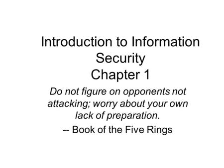 introduction to information security essay 11 why is the top-down approach to information security superior to the bottom-up approach the top-down approach is considered superior as it is initiated by upper-level managers.