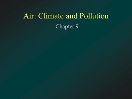 Air: Climate and Pollution