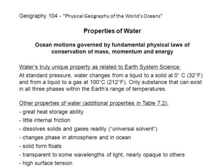 Properties of Water Ocean motions governed by fundamental physical laws of conservation of mass, momentum and energy Water's truly unique property as related.
