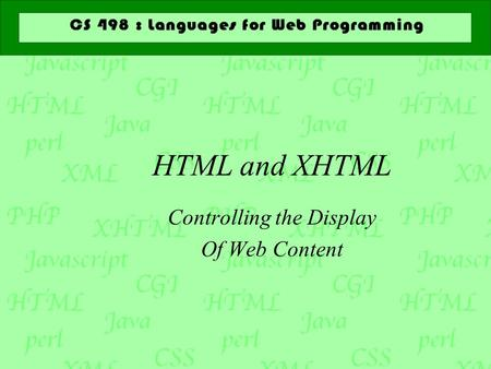 HTML and XHTML Controlling the Display Of Web Content.