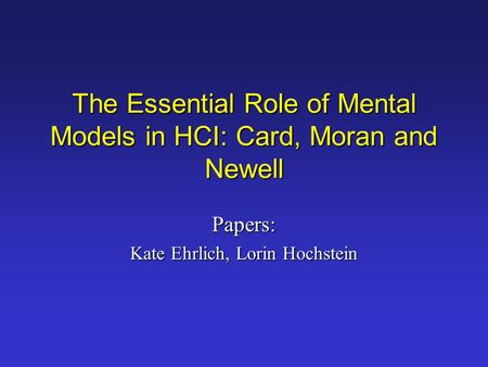The Essential Role of Mental Models in HCI: Card, Moran and Newell