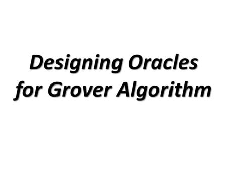 Designing Oracles for Grover Algorithm