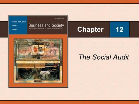 Chapter 12 The Social Audit. Copyright © Houghton Mifflin Company. All rights reserved.12–2 Social Auditing The process of assessing and reporting business.
