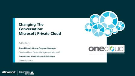 Changing The Conversation: Microsoft Private Cloud