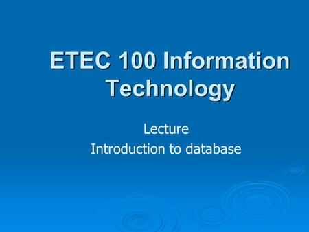 ETEC 100 Information Technology