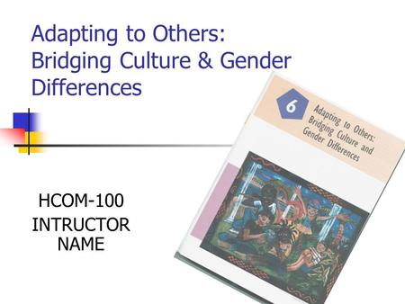 Adapting to Others: Bridging Culture & Gender Differences