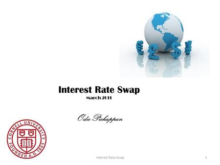 Interest Rate Swap March 2011 Odie Pichappan Odie PichappanInterest Rate Swap1.