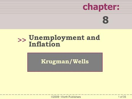 8 chapter: >> Unemployment and Inflation Krugman/Wells