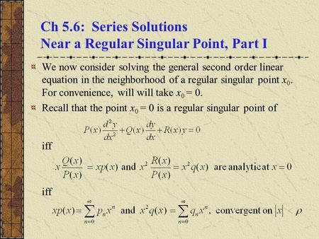 Ch 5.6: Series Solutions Near a Regular Singular Point, Part I