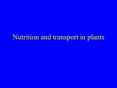 Nutrition and transport in plants. Plant macronutrients Nitrogen - nucleic acids, proteins, coenzymes Sulphur - proteins, coenzymes Phosphorus - nucleic.