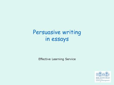 Persuasive writing in essays Effective Learning Service.
