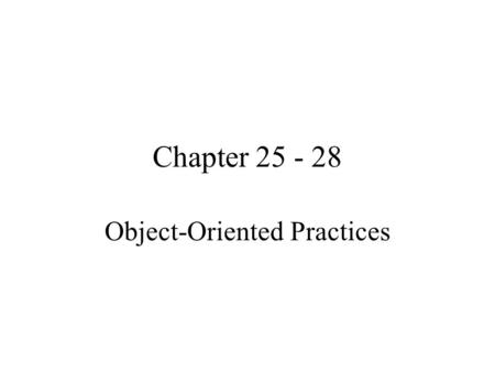 Chapter 25 - 28 Object-Oriented Practices. Agenda Object-Oriented Concepts Terminology Object-Oriented Modeling Tips Object-Oriented Data Models and DBMSs.