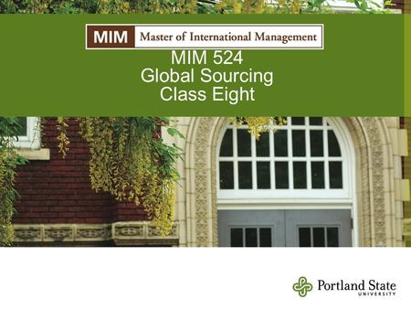 MIM 524 Global Sourcing Class Eight. Agenda -Negotiation game -Sustainability Lecture -Group A Final presentations -Group B Commodity Studies are due.