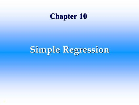 Chapter 10 Simple Regression.