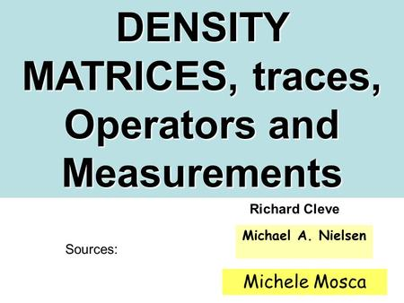 DENSITY MATRICES, traces, Operators and Measurements