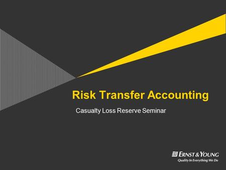 Casualty Loss Reserve Seminar Risk Transfer Accounting.