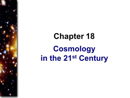 Cosmology in the 21st Century