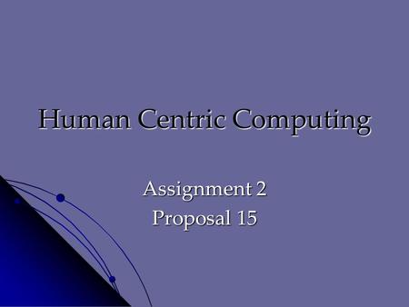 Human Centric Computing Assignment 2 Proposal 15.