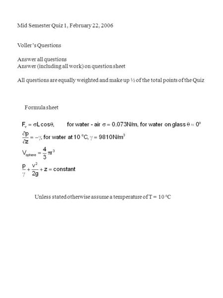 Voller's Questions Answer all questions Answer (including all work) on question sheet All questions are equally weighted and make up ½ of the total points.