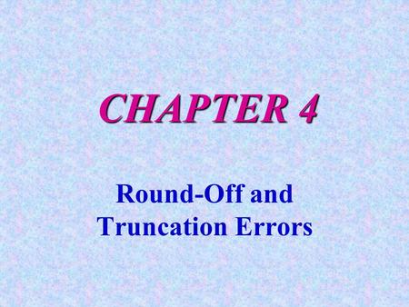 Round-Off and Truncation Errors