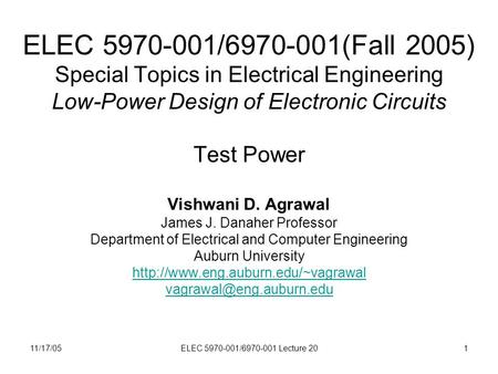 11/17/05ELEC 5970-001/6970-001 Lecture 201 ELEC 5970-001/6970-001(Fall 2005) Special Topics in Electrical Engineering Low-Power Design of Electronic Circuits.