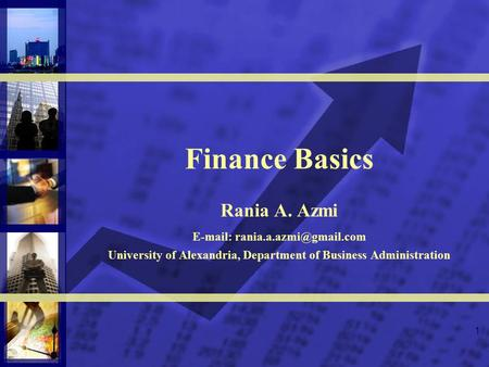 1 Finance Basics Rania A. Azmi   University of Alexandria, Department of Business Administration.
