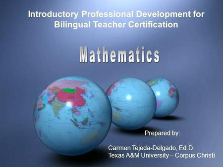 Introductory Training Course for Bilingual Teacher Certification Introductory Professional <strong>Development</strong> for Bilingual Teacher Certification Prepared by: