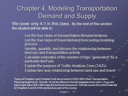 Chapter 4 1 Chapter 4. Modeling Transportation Demand and Supply 1.List the four steps of transportation demand analysis 2.List the four steps of travel.