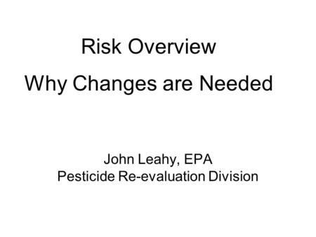 John Leahy, EPA Pesticide Re-evaluation Division